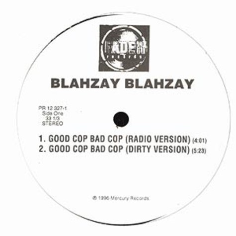 Blahzay Blahzay - Good cop bad cop