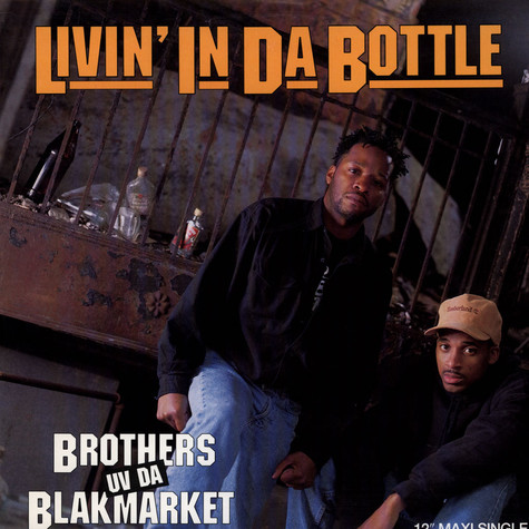 Brothers Uv Da Blakmarket - Livin' In Da Bottle