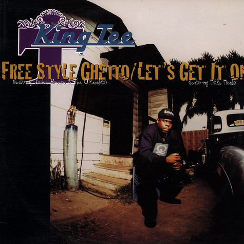 King Tee   - Free Style Ghetto / Let's Get It On