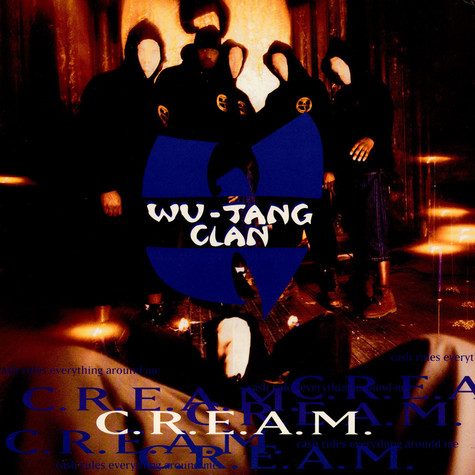 Wu-Tang Clan - C.R.E.A.M. (Cash Rules Everything Around Me)