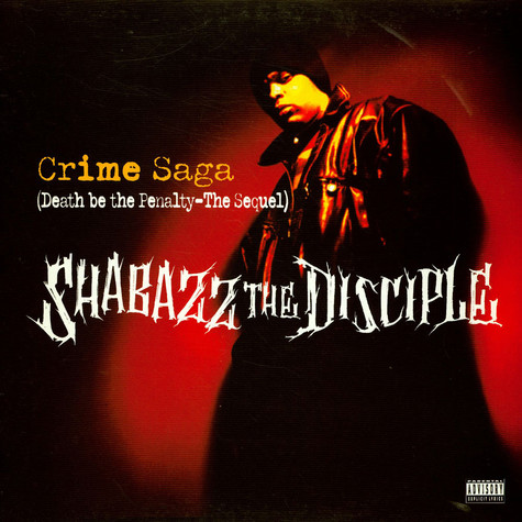 Shabazz The Disciple - Crime Saga (Death Be The Penalty - The Sequel)