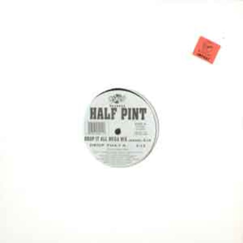 Half Pint - Drop it all mega mix
