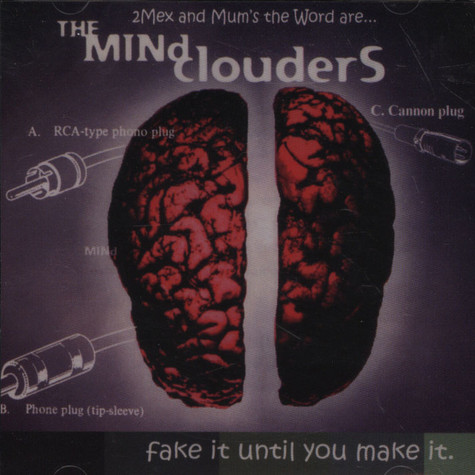 Mindclouders (2Mex & Mum's The Word) - Fake It Until You Make It