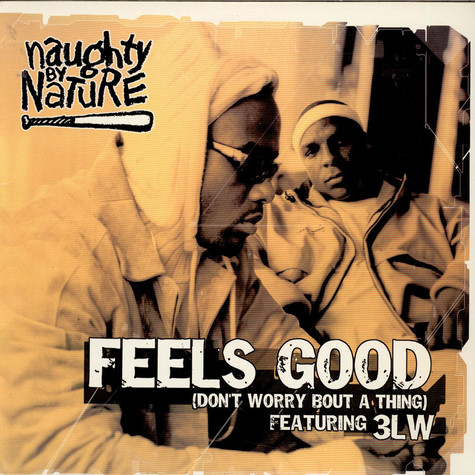 Naughty By Nature - Feels Good (Don't Worry Bout A Thing)  feat. 3LW