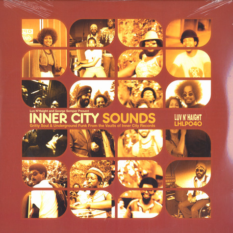 Inner City Sounds - Gritty Soul & Underground Funk From The Vaults Of Inner City Records