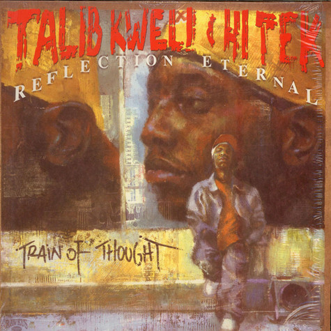 Talib Kweli & Hi-Tek: Reflection Eternal - Train Of Thought