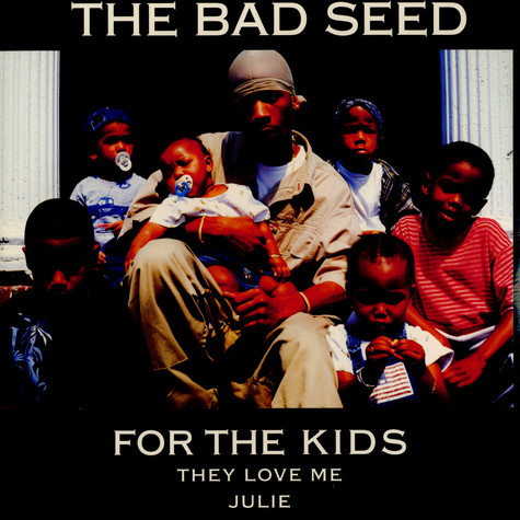 Bad Seed - For the kids