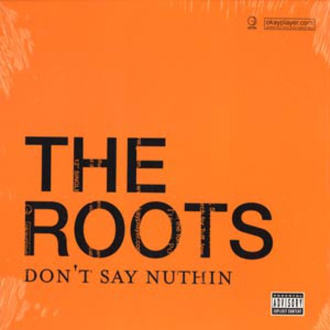 Roots, The - Dont say nuthin