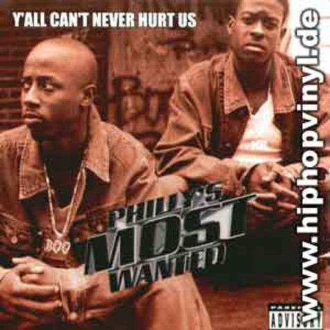 Phillys Most Wanted - Y'all can't never hurt us