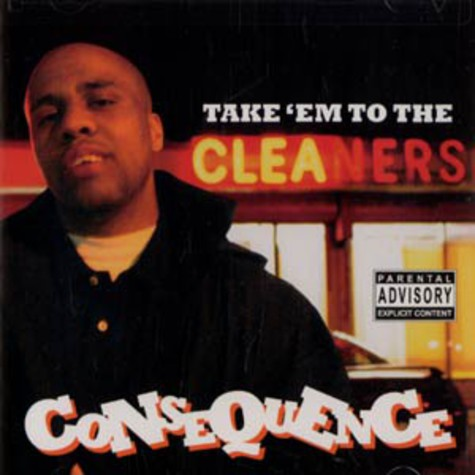 Consequence - Take em to the cleaners