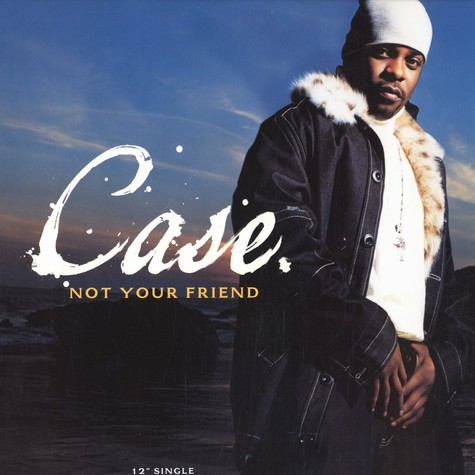 Case - Not Your Friend