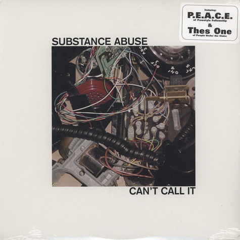 Substance Abuse - Can't Call It Feat. P.E.A.C.E. of Freestyle Fellowhip
