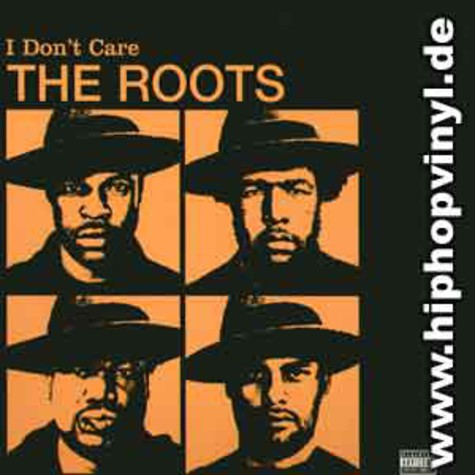 Roots, The - I don't care