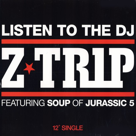 DJ Z-Trip - Listen to the dj feat. Soup of Jurassic 5