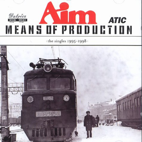 Aim - Means of production - The singles 1995 - 1998