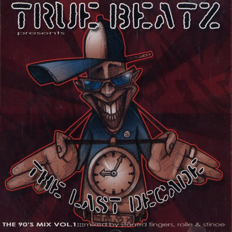 True Beatz presents - The last decade