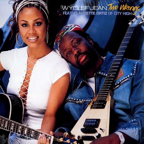 Wyclef Jean - Two wrongs (don't make it right) feat. Claudette Ortiz