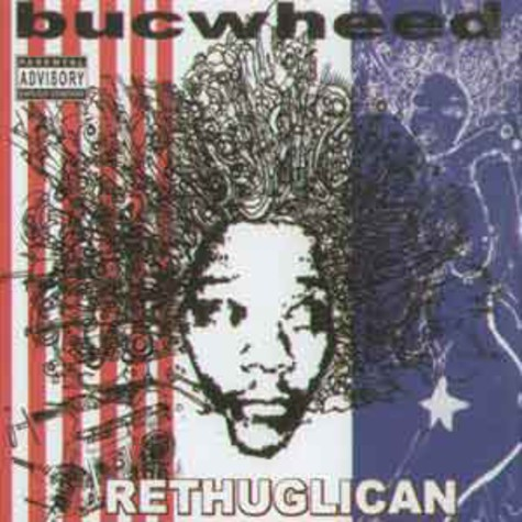 Bucwheed (Buc Fifty) - The rethuglican