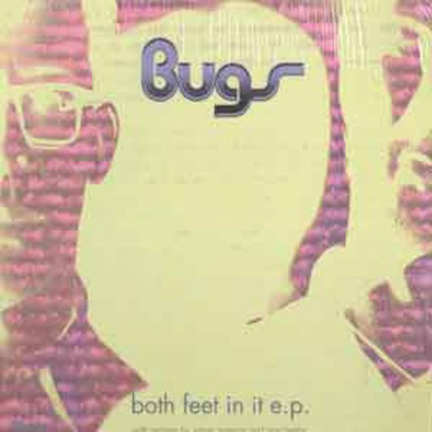 Bugs - Both feet in it EP