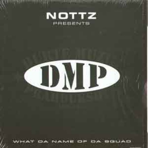Nottz presents DMP - What da name of da squad
