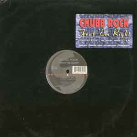 Chubb Rock - Treat em right