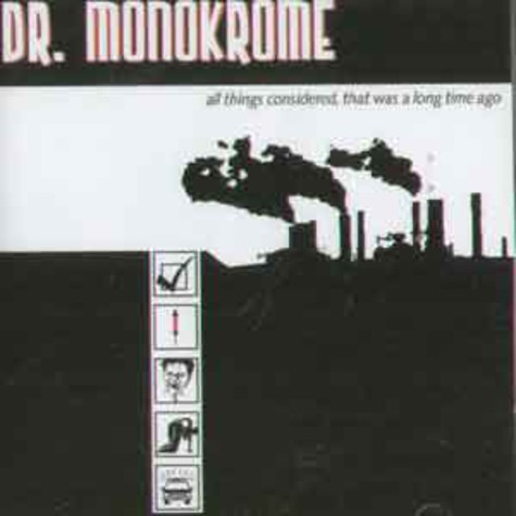 Dr.Monokrome - All things considered