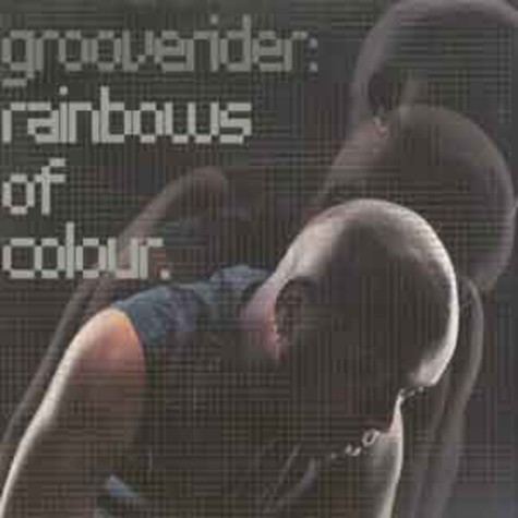 Grooverider - Rainbows of colour