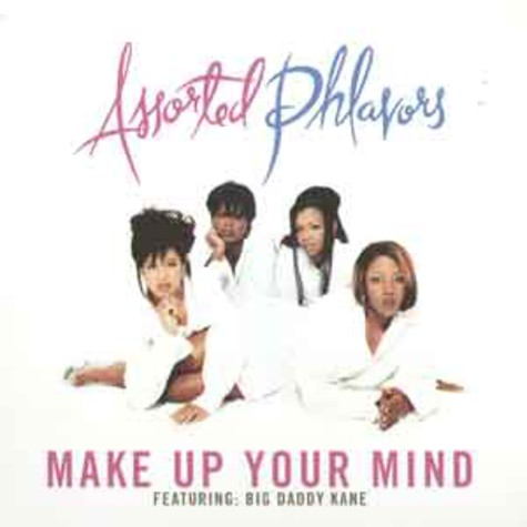 Assorted Phlavors - Make up your mind feat. Big Daddy Kane