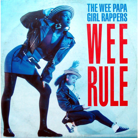 Wee Papa Girl Rappers, The - Wee rule