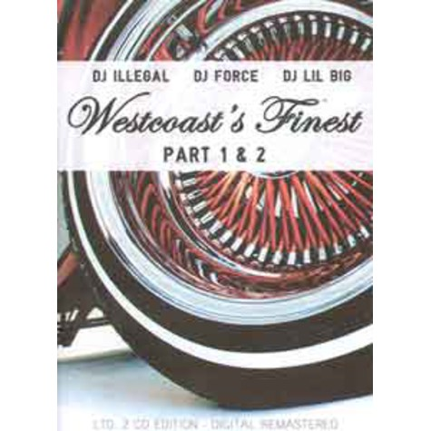 DJ Illegal, DJ Force & DJ Lil Big - Westcoasts finest parts 1 & 2