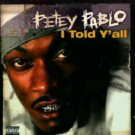 Petey Pablo - I told y'all
