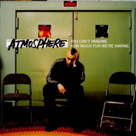 Atmosphere - You can't imagine how much fun we're having
