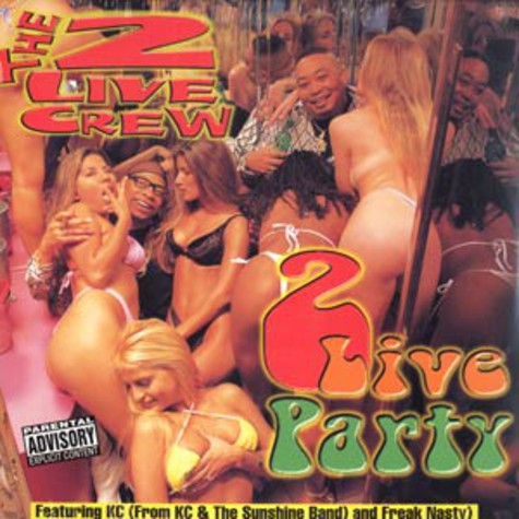 2 Live Crew - 2 live party feat. KC and Freak Nasty