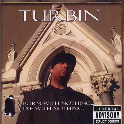 Turbin - Born with nothing, die with nothing