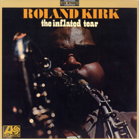 Rahsaan Roland Kirk - The inflated tear