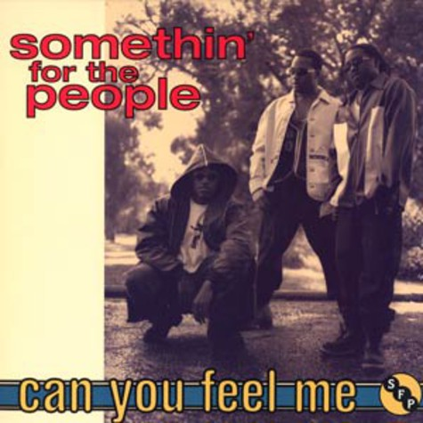 Somethin For The People - Can you feel me
