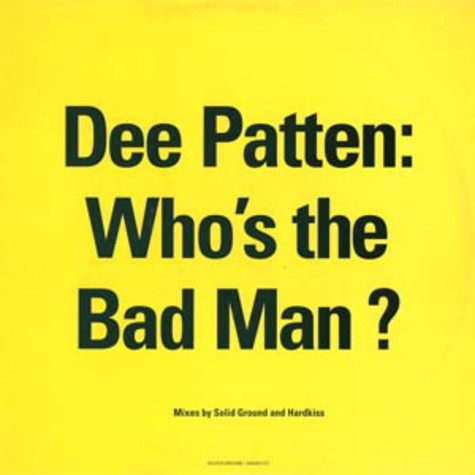 Dee Patten - Who's the bad man remixes
