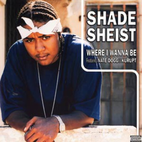 Shade Sheist - Where i wanna be feat. Nate Dogg & Kurupt