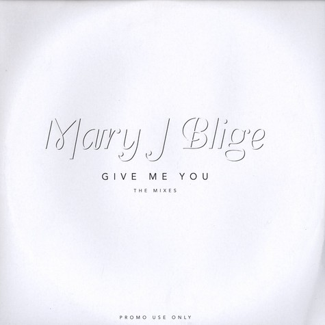 Mary J.Blige - Give me you remixes