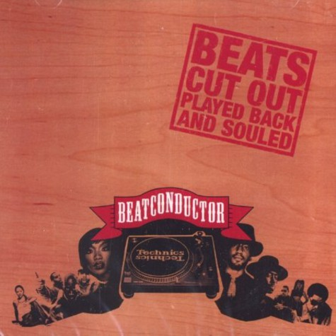 Beatconductor - Beats cut out, played back and souled