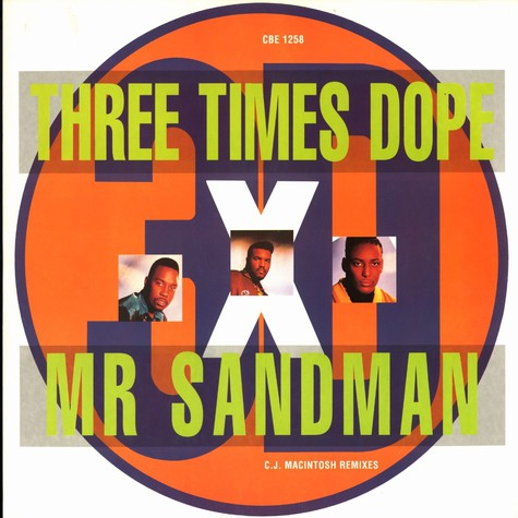 Three Times Dope - Mr sandman CJ Macintosh remixes