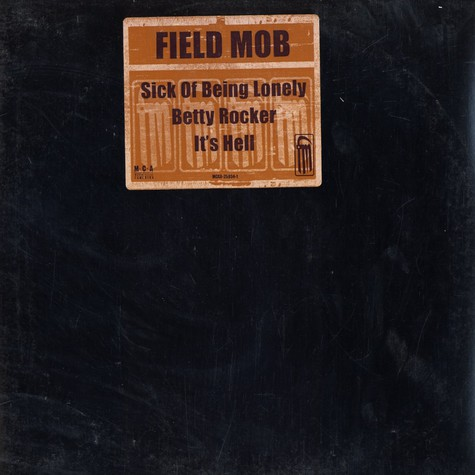 Field Mob - Sick of being lonely