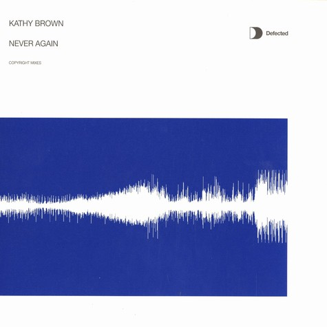 Kathy Brown - Never again Copyright remixes