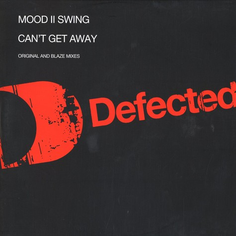 Mood II Swing - Can't get away original + Blaze mixes