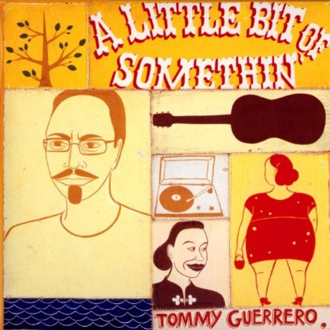 Tommy Guerrero - A little bit of something