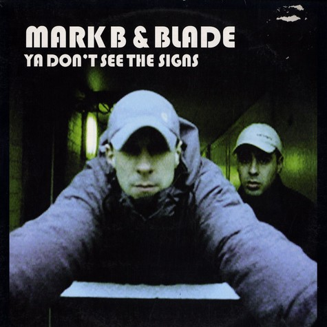 Mark B & Blade - Ya don't see the signs