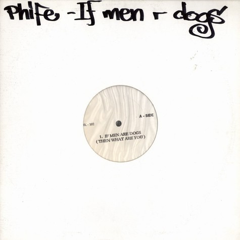 Phife - If men are dogs (then what are you)