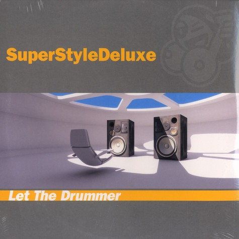Super Style Deluxe - Let the drummer