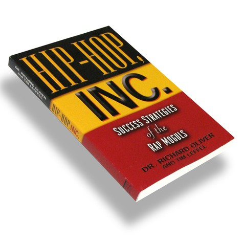 Dr.Richard Oliver & Tim Leffel - Hip hop inc. - success strategies of the rap moguls