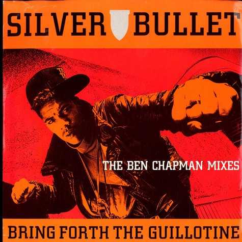 Silver Bullet - Bring forth the guillotine Ben Chapman remix